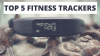 Best Fitness Trackers for 2017 – Top 5 List